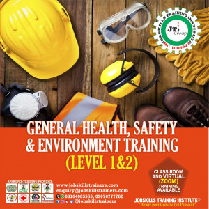 GENERAL HEALTH, SAFETY & ENVIRONMENT TRAINING (HSE LEVEL 1 & 2)