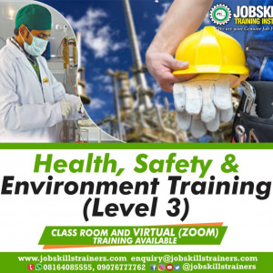HEALTH, SAFETY AND ENVIRONMENT TRAINING (HSE LEVEL 3 OF 3)