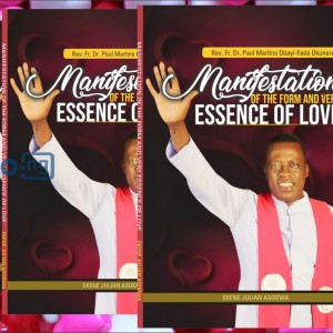 Manifestation of the form and very essence of love (Rev. Fr. Dr. Paul Martin Obayi)